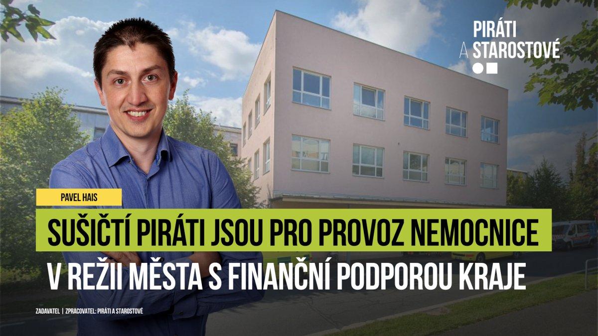Kolem Sušické nemocnice je opět rušno, tamní Piráti jsou pro její provoz městem s podporou kraje