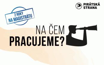 Dva roky na Magistrátu: Na čem pracujeme?